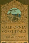 California Coast Trails by Joseph Smeaton Chase